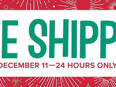 Free Shipping – December 11th Only!