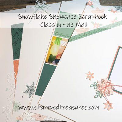 Snowflake Showcase Scrapbook Class & Festive Farmhouse Class