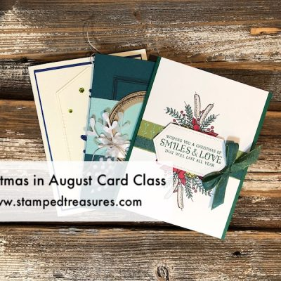 Christmas in August Card Class