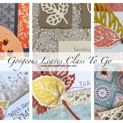 Gorgeous Leaves Card Class To Go